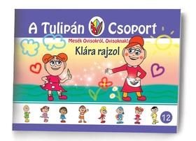 Szabó Ágnes - A Tulipán Csoport - Klára rajzol