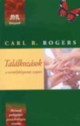 ROGERS, CARL R. - Találkozások - a személyközpontú csoport