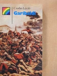 Csorba László - Garibaldi élete és kora [antikvár]