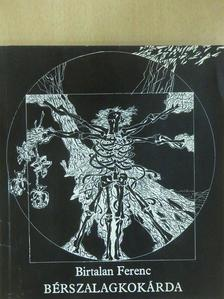 Birtalan Ferenc - Bérszalagkokárda [antikvár]