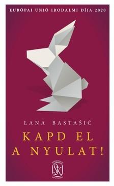 Lana Basta¹iæ - Kapd el a nyulat! [eKönyv: epub, mobi]