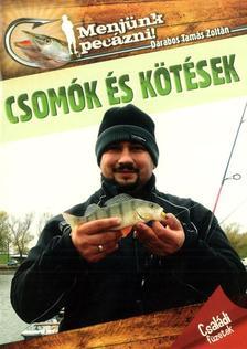 Darabos Tamás Zoltán - Csomók és kötések - Menjünk pecázni!