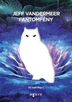 Jeff VanderMeer - Fantomfény
