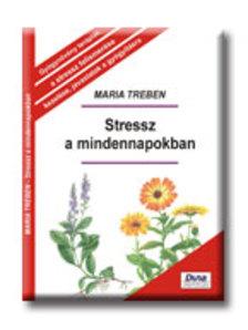 Maria Treben - Stressz a mindennapokban