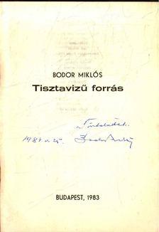 Bodor Miklós - Tiszavizű forrás (dedikált) [antikvár]
