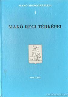 Tóth Ferenc - Makó régi térképei [antikvár]