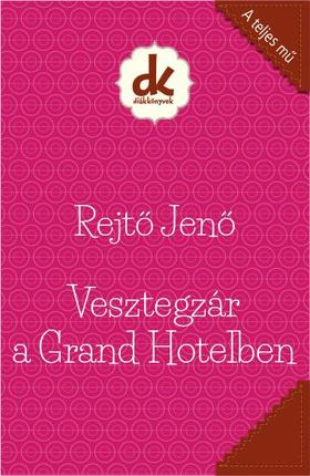 REJTŐ JENŐ - Vesztegzár a Grand Hotelben - Diákkönyvtár