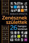 Babucs Kriszta - Zenésznek születtek