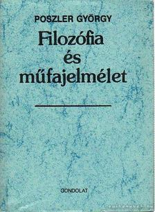 Poszler György - Filozófia és műfajelmélet [antikvár]
