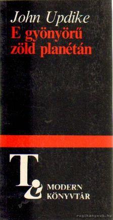 John Updike - E gyönyörű zöld planétán [antikvár]