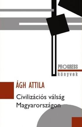 Ágh Attila - Civilizációs válság Magyarországon [eKönyv: epub, mobi]