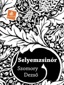 SZOMORY DEZSŐ - Selyemzsinór [eKönyv: epub, mobi]