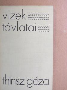 Thinsz Géza - Vizek távlatai [antikvár]