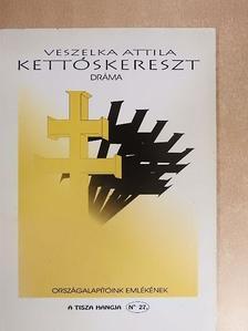 Veszelka Attila - Kettőskereszt [antikvár]