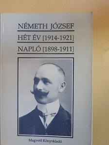 Németh József - Hét év [1914-1921]/Napló [1898-1911] [antikvár]