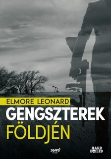 Elmore Leonard - Gengszterek földjén [eKönyv: epub, mobi]