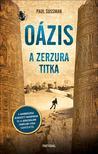 Paul Sussman - Oázis - A Zerzura titka