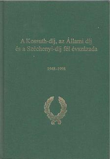 Kiss Elemér - A KosSuth-díj,  az Állami díj és a Széchenyi-díj fél évszázada [antikvár]