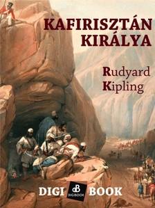 Rudyard Kipling - Kafirisztán királya [eKönyv: epub, mobi]