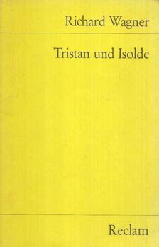 Richard Wagner - Tristan und Isolde [antikvár]