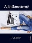J. Clever - A játékmesternő [eKönyv: epub, mobi]