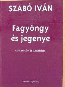 Szabó Iván - Fagyöngy és jegenye [antikvár]