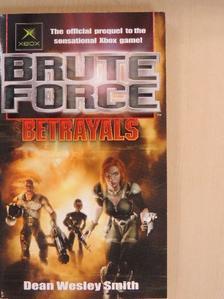 Dean Wesley Smith - Brute Force - Betrayals [antikvár]
