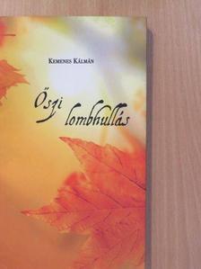 Kemenes Kálmán - Őszi lombhullás (dedikált példány) [antikvár]