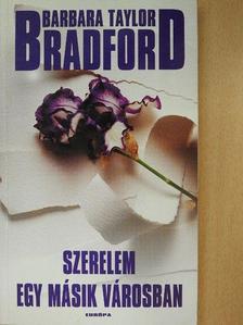 Barbara Taylor Bradford - Szerelem egy másik városban (dedikált példány) [antikvár]