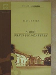 Sisa József - A dégi Festetics-kastély [antikvár]