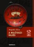 Hegedüs Géza - A milétoszi hajós [eKönyv: epub, mobi]