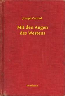 Joseph Conrad - Mit den Augen des Westens [eKönyv: epub, mobi]