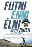 Scott Jurek - Futni, enni, élni [eKönyv: epub, mobi]