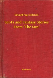 Mitchell Edward Page - Sci-Fi and Fantasy Stories From 'The Sun' [eKönyv: epub, mobi]