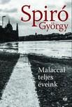 Spiró György - Malaccal teljes éveink [eKönyv: epub, mobi]