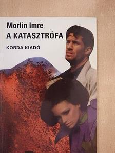 Morlin Imre - A katasztrófa [antikvár]