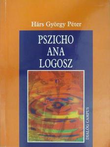 Hárs György Péter - Pszicho ana logosz (dedikált példány) [antikvár]