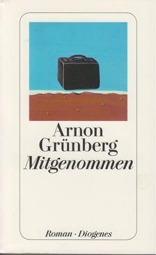 Arnon Grunberg - Mitgenommen [antikvár]
