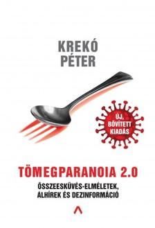 Krekó Péter - Tömegparanoia 2.0 - Összeesküvés-elméletek, álhírek és dezinformáció [eKönyv: epub, mobi]