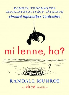 Randall Munroe - Mi lenne, ha...? [eKönyv: epub, mobi]