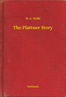H. G. Wells - The Plattner Story [eKönyv: epub, mobi]