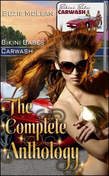 Moira Nelligar Suzie McLean, - Bikini Babes' Carwash - The Complete Anthology [eKönyv: epub, mobi]