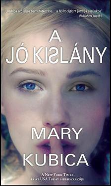 Mary Kubica - A jó kislány [antikvár]