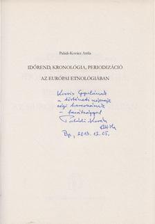 Paládi-Kovács Attila - Időrend, kronológia, periodizáció az európai etnológiában (dedikált) [antikvár]