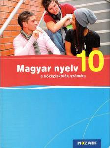 FRÁTER ADRIENNE - Magyar nyelv 10. a középiskolák számára [antikvár]