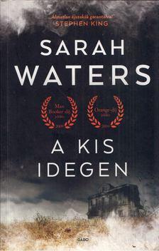 Sarah Waters - A kis idegen [antikvár]