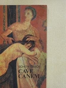 Schein Gábor - Cave canem [antikvár]