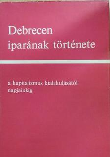 Baranyi Béla - Debrecen iparának története [antikvár]