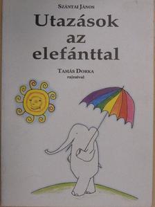 Szántai János - Utazások az elefánttal [antikvár]