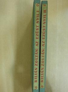 Kilián Zoltán - Az ezüst nyíl I-II [antikvár]